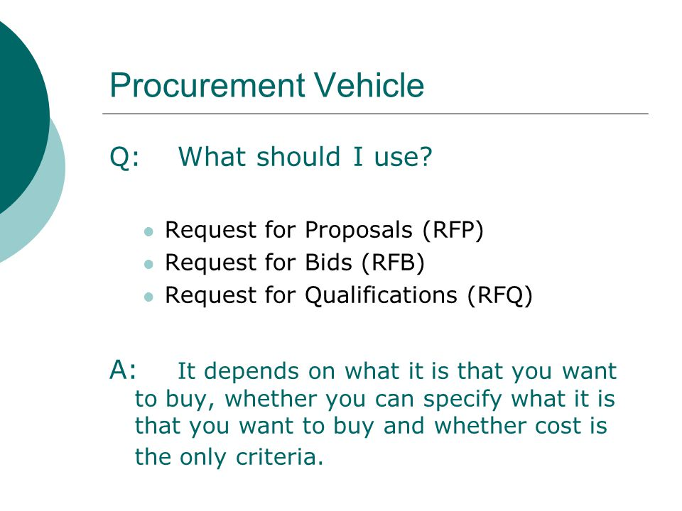 Procurement Vehicle Q:What should I use.