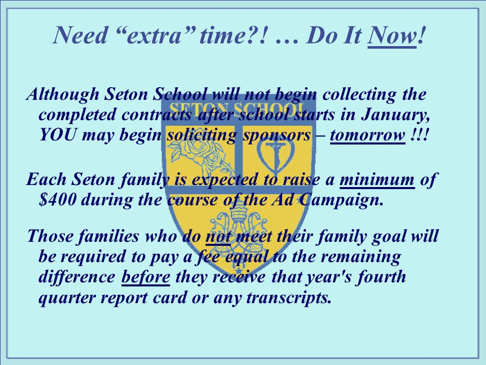 Need extra time?.… Do It Now.