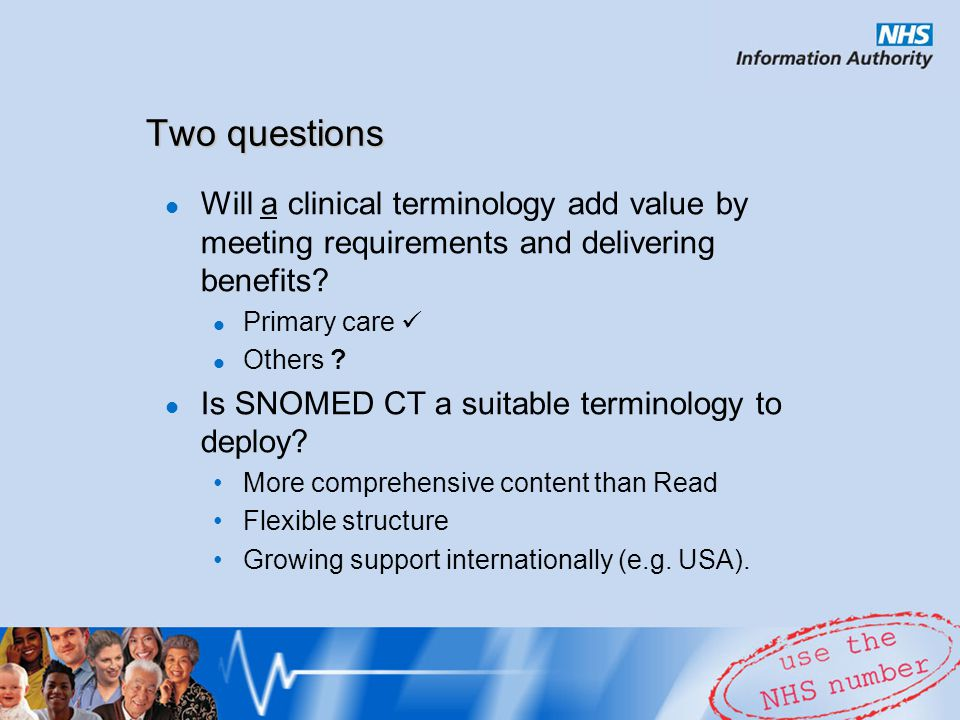 Will a clinical terminology add value by meeting requirements and delivering benefits.