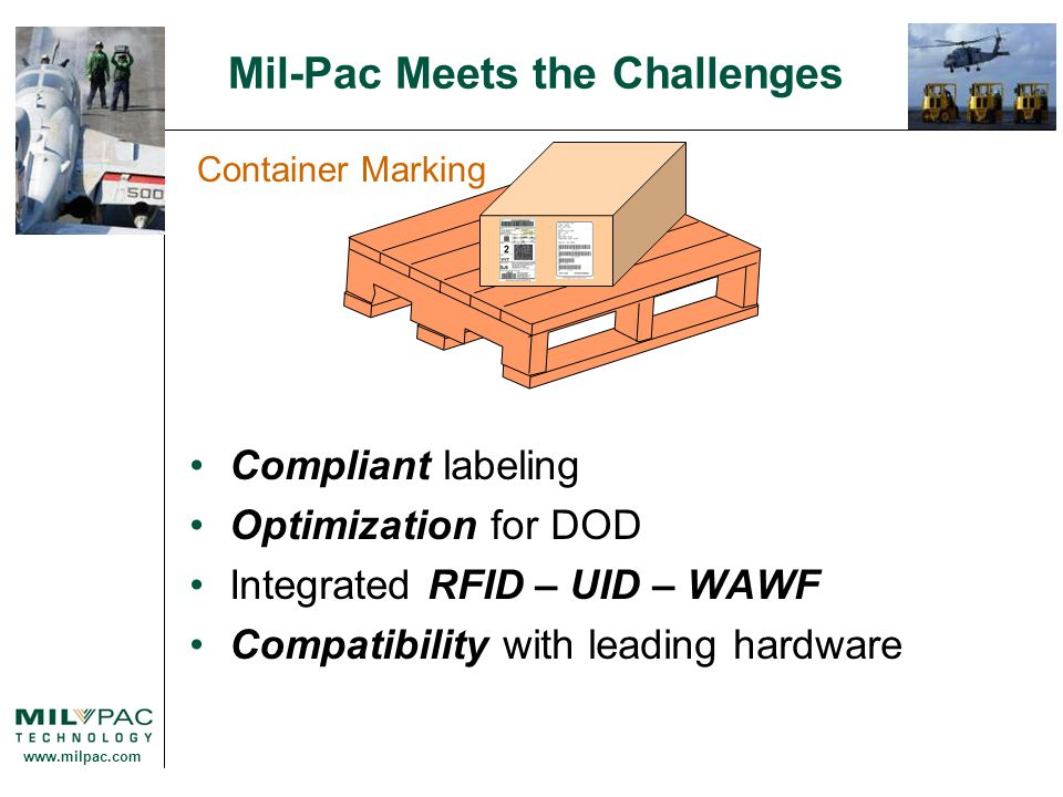 www.milpac.com Mil-Pac Meets the Challenges Compliant Integrated Easy to Use Forms Automation