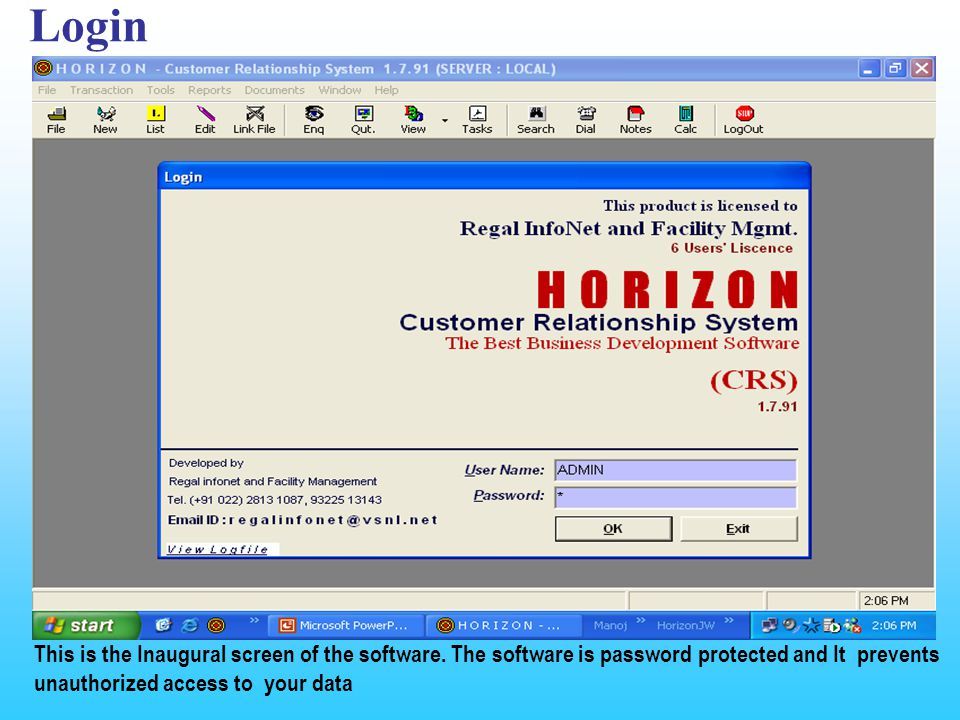 Login This is the Inaugural screen of the software.