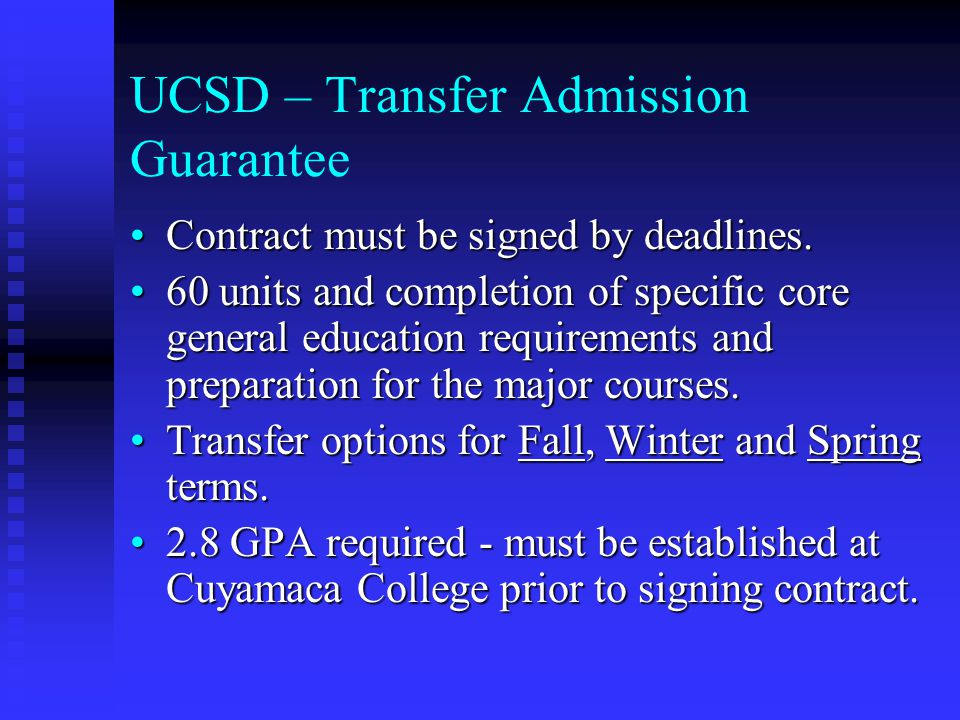 Other UC Transfer Admission Agreements The following UC campuses have transfer agreements with Cuyamaca College:The following UC campuses have transfer agreements with Cuyamaca College: UC Davis, UC Merced, UC Irvine, UC Riverside, UC Santa Barbara and UC Santa CruzUC Davis, UC Merced, UC Irvine, UC Riverside, UC Santa Barbara and UC Santa Cruz See a Cuyamaca College Counselor for details.See a Cuyamaca College Counselor for details.