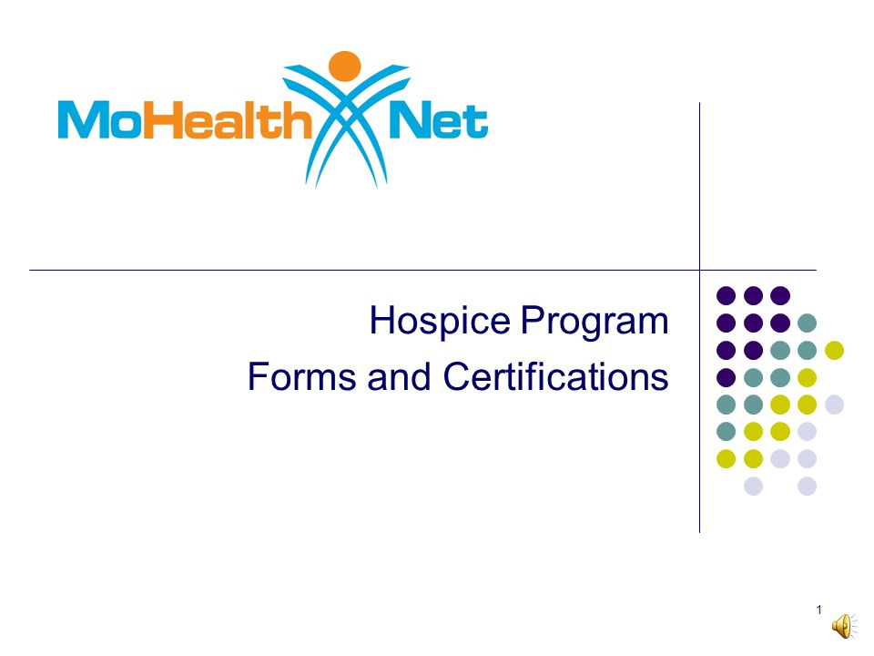 Hospice Program Forms and Certifications 1