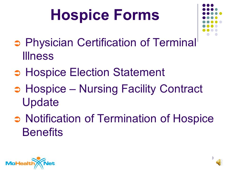2 This training program will focus on the required forms for the MO HealthNet Hospice Program as well the required due dates for each form.