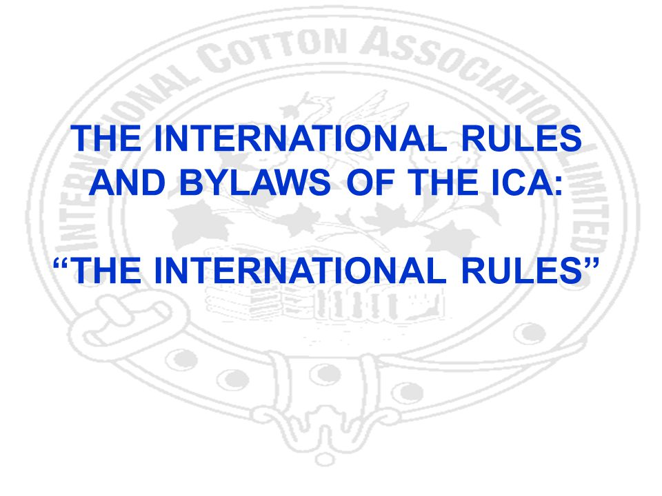12 THE INTERNATIONAL RULES AND BYLAWS OF THE ICA: THE INTERNATIONAL RULES