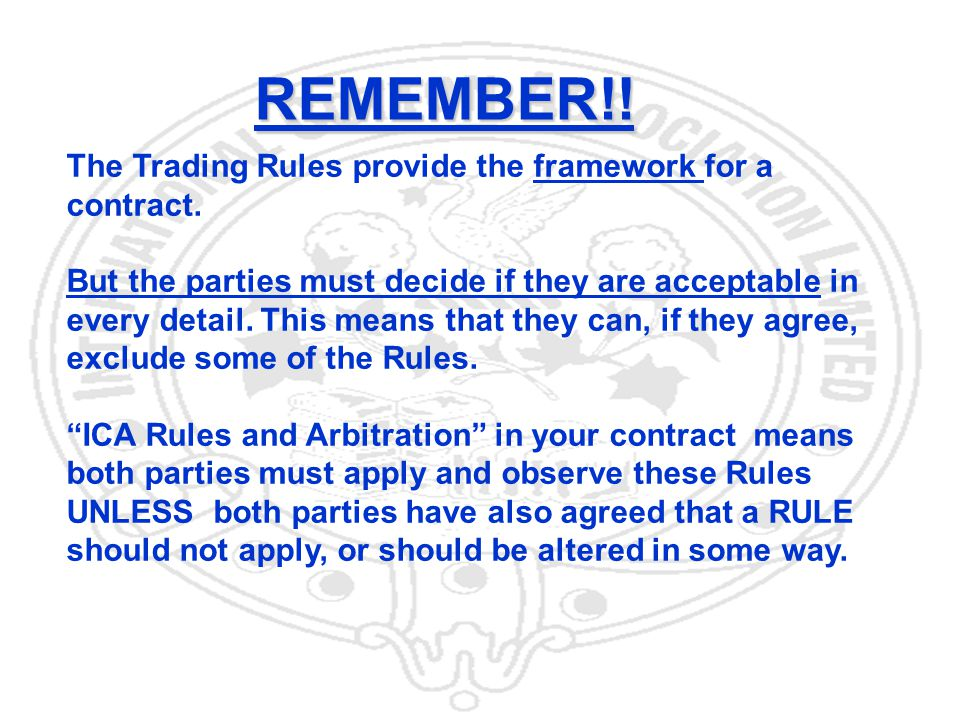 19 REMEMBER!. The Trading Rules provide the framework for a contract.