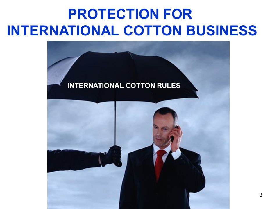 9 PROTECTION FOR INTERNATIONAL COTTON BUSINESS INTERNATIONAL COTTON RULES
