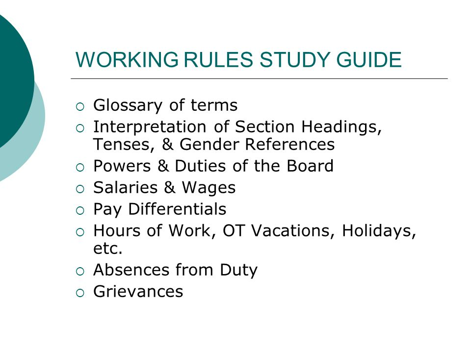 WORKING RULES STUDY GUIDE Glossary of terms Interpretation of Section Headings, Tenses, & Gender References Powers & Duties of the Board Salaries & Wa