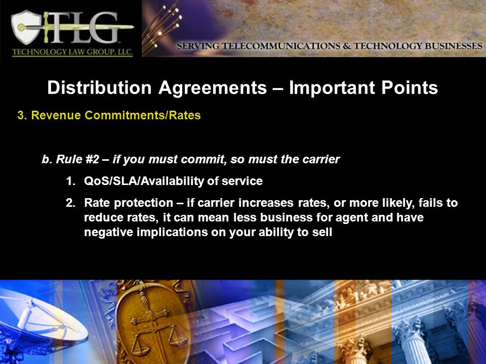 Distribution Agreements – Important Points 3. Revenue Commitments/Rates b.