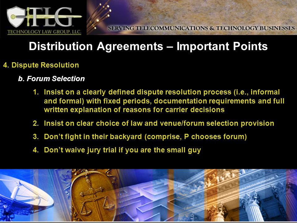 Distribution Agreements – Important Points 4. Dispute Resolution b.