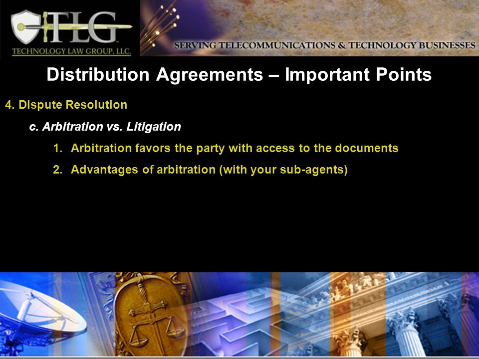 Distribution Agreements – Important Points 4. Dispute Resolution c.
