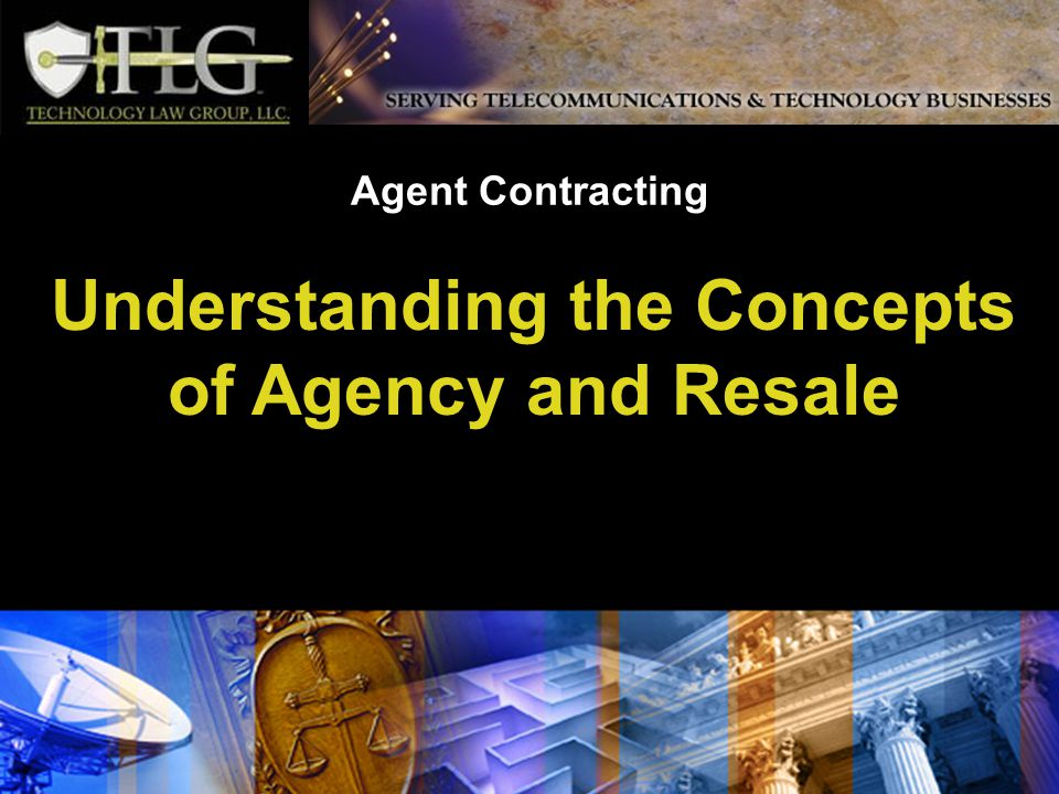 Agent Contracting Understanding the Concepts of Agency and Resale