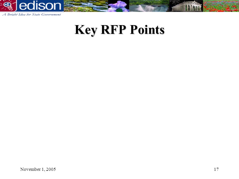 November 1, 200517 Key RFP Points