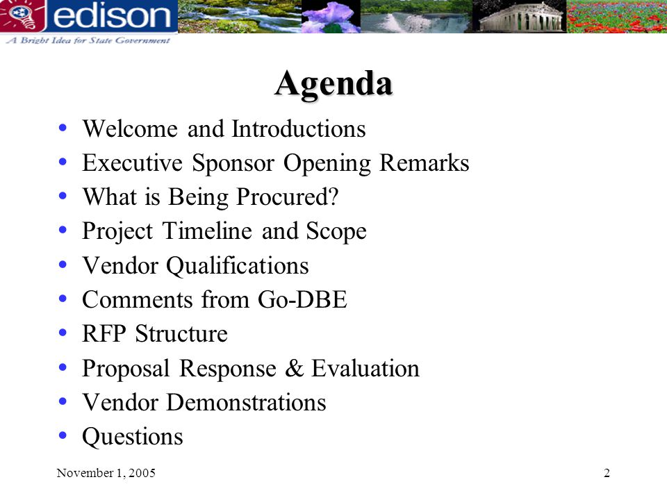November 1, 20052 Agenda Welcome and Introductions Executive Sponsor Opening Remarks What is Being Procured.