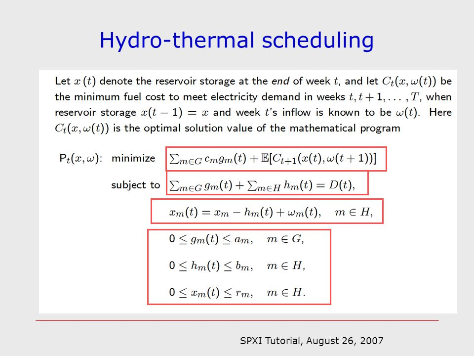 SPXI Tutorial, August 26, 2007 Hydro-thermal scheduling