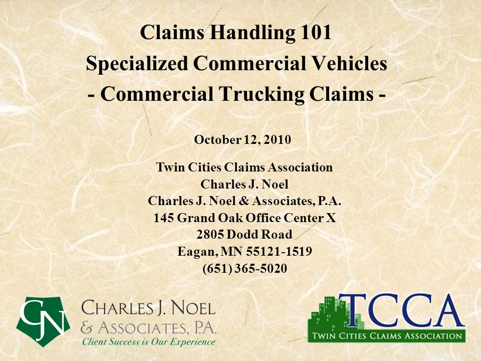 Claims Handling 101 Specialized Commercial Vehicles - Commercial Trucking Claims - October 12, 2010 Twin Cities Claims Association Charles J. Noel Cha