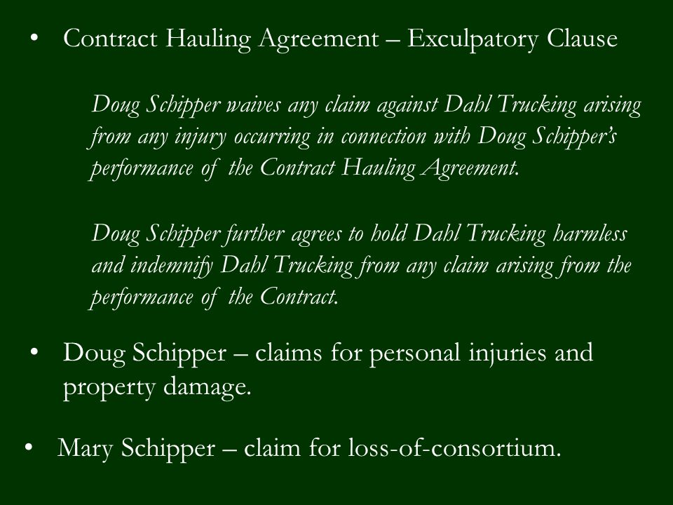 Contract Hauling Agreement – Exculpatory Clause Doug Schipper – claims for personal injuries and property damage.