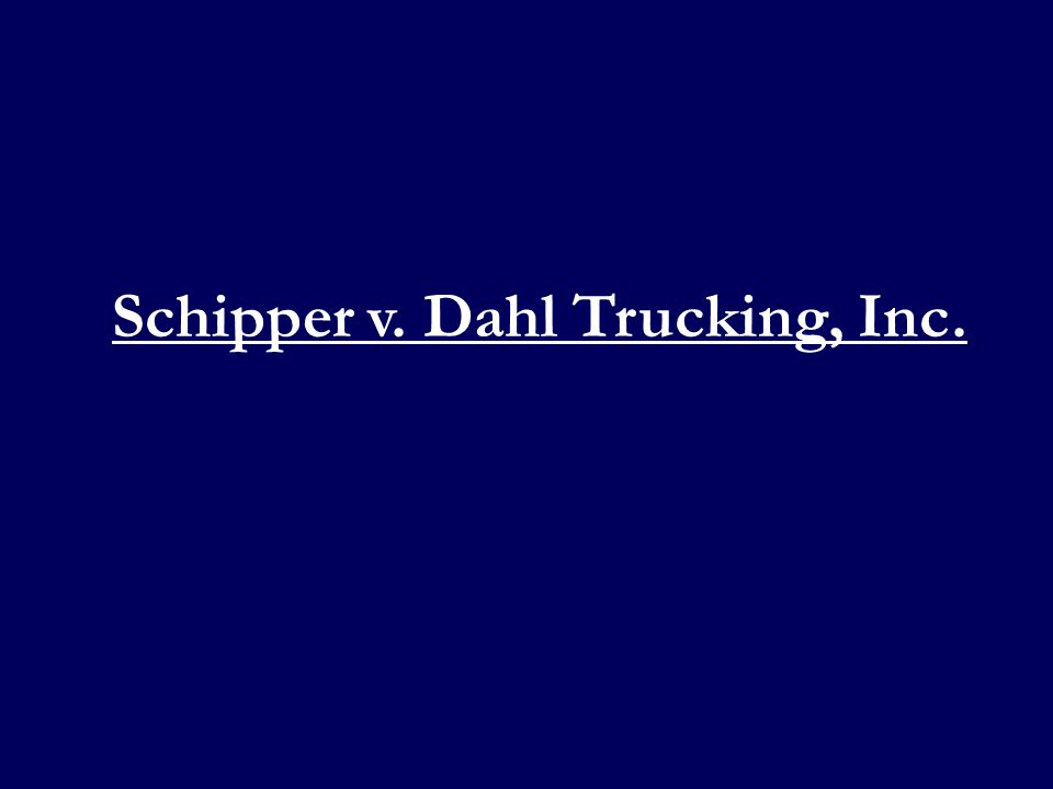 Schipper v. Dahl Trucking, Inc.