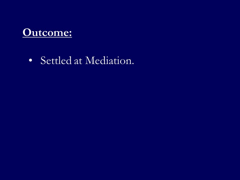 Outcome: Settled at Mediation.