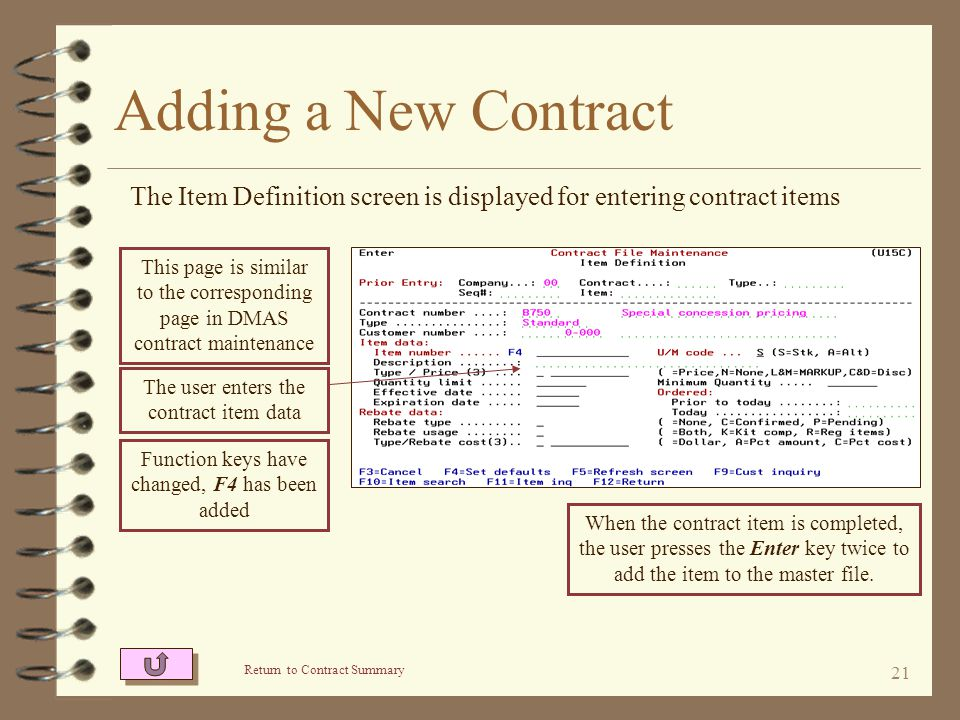 20 Adding a New Contract The user enters header data for the contract being created If a customer specific contract, the user identifies the customer