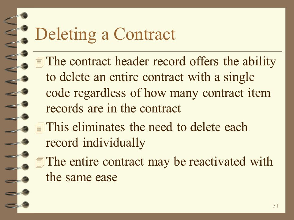 30 Return to Contract Summary Suspending a Contract The user can suspend an entire contract from the Work with Contracts screen To suspend an entire c