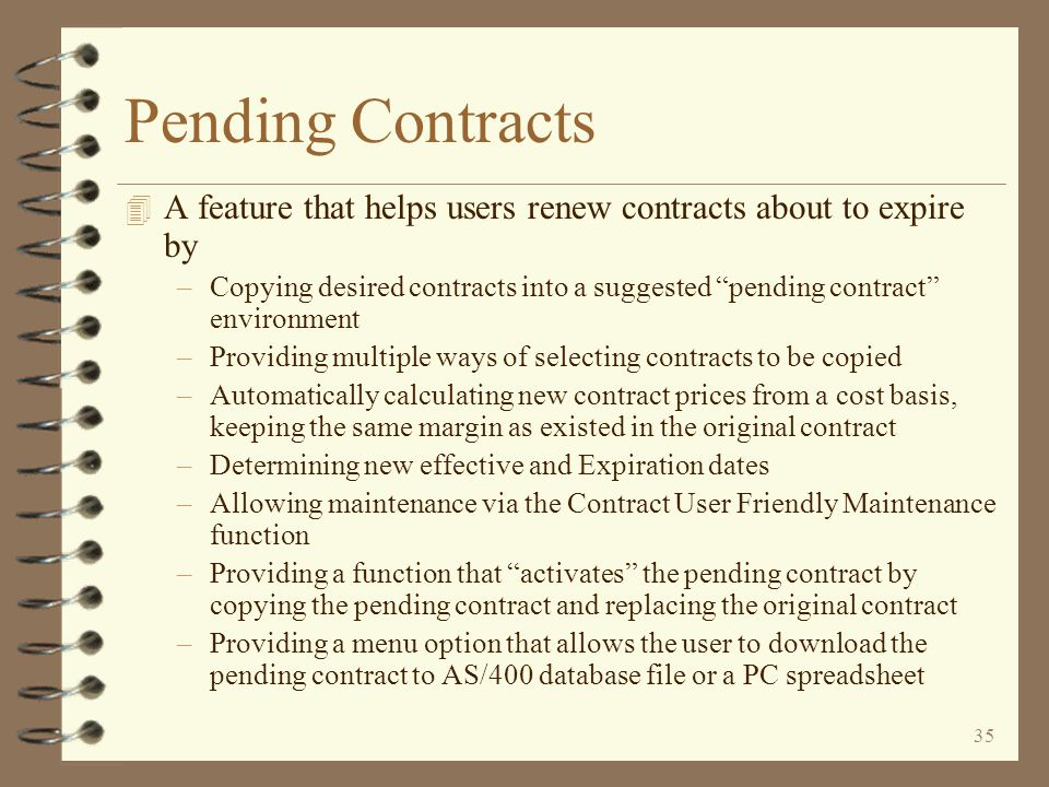 34 Return to Contract Summary Removing a Contract The user can remove the entire contents of a contract with a single code The user then confirms the