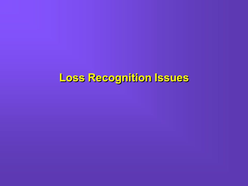 Loss Recognition Issues