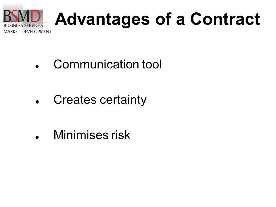 Advantages of a Contract Communication tool Creates certainty Minimises risk