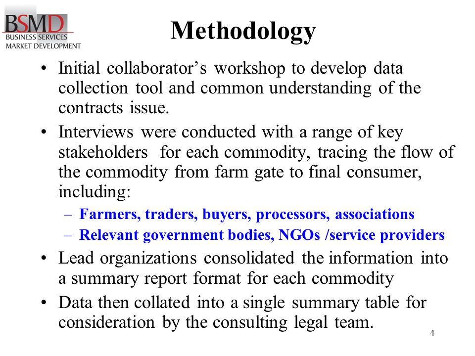 4 Methodology Initial collaborators workshop to develop data collection tool and common understanding of the contracts issue.
