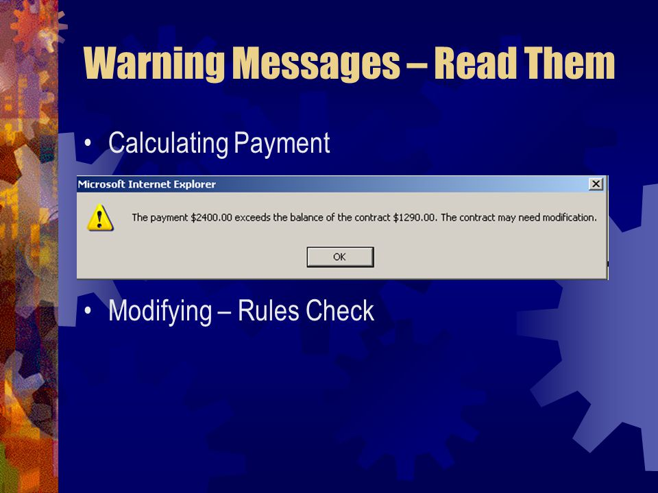 Warning Messages – Read Them Calculating Payment Modifying – Rules Check