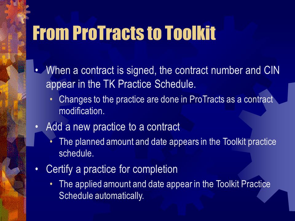 From ProTracts to Toolkit When a contract is signed, the contract number and CIN appear in the TK Practice Schedule.