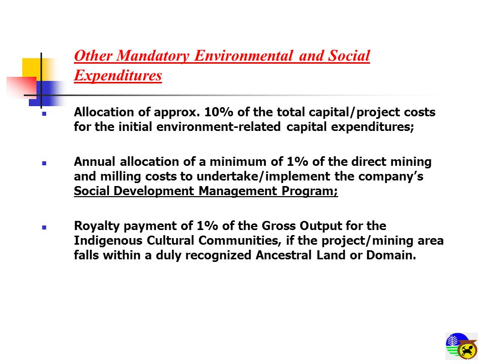 Other Mandatory Environmental and Social Expenditures Allocation of approx. 10% of the total capital/project costs for the initial environment-related