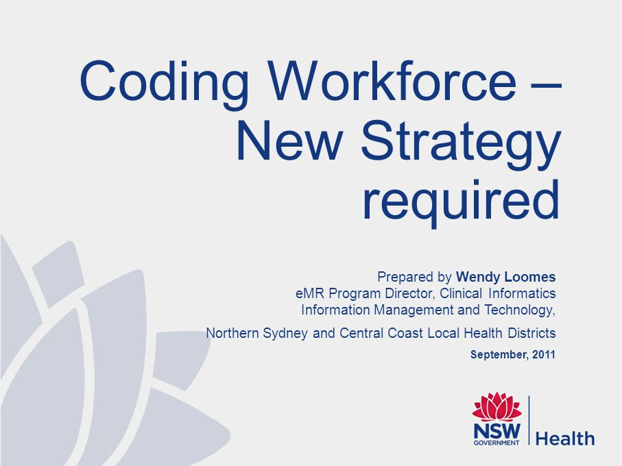 Prepared by Wendy Loomes eMR Program Director, Clinical Informatics Information Management and Technology, Northern Sydney and Central Coast Local Hea