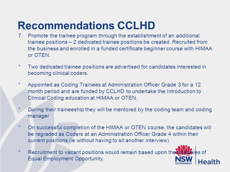 Recommendations CCLHD 7.Promote the trainee program through the establishment of an additional trainee positions – 2 dedicated trainee positions be created.