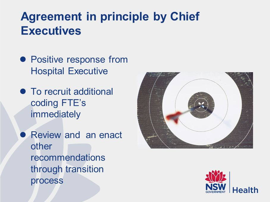 Agreement in principle by Chief Executives Positive response from Hospital Executive To recruit additional coding FTEs immediately Review and an enact