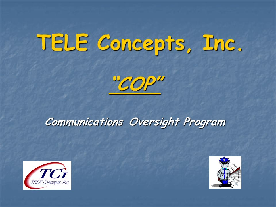 TELE Concepts, Inc. COP Communications Oversight Program