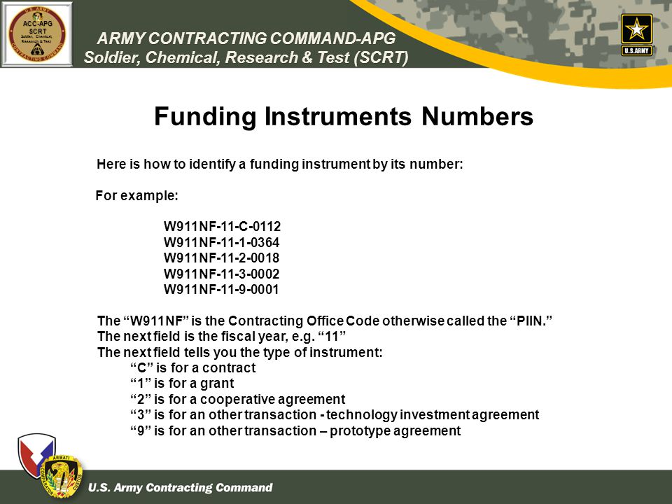 ARMY CONTRACTING COMMAND-APG Soldier, Chemical, Research & Test (SCRT) ACC-APGSCRT Soldier, Chemical, Research & Test Funding Instruments Numbers Here