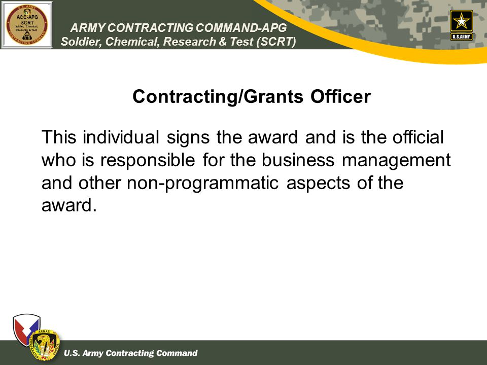 ARMY CONTRACTING COMMAND-APG Soldier, Chemical, Research & Test (SCRT) ACC-APGSCRT Soldier, Chemical, Research & Test Contracting/Grants Officer This