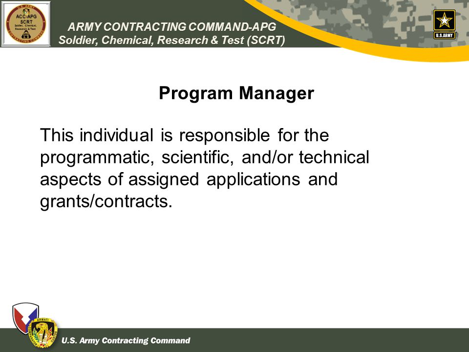 ARMY CONTRACTING COMMAND-APG Soldier, Chemical, Research & Test (SCRT) ACC-APGSCRT Soldier, Chemical, Research & Test Program Manager This individual