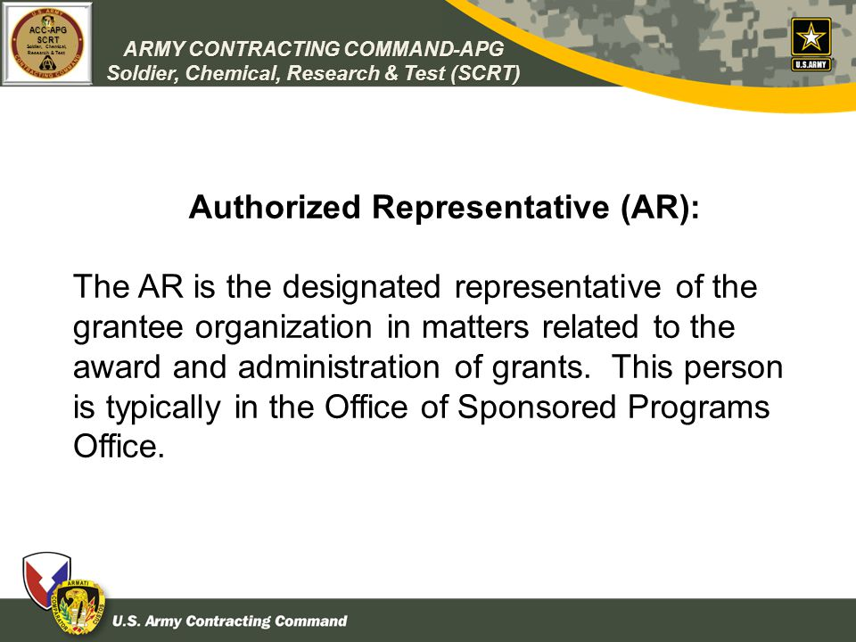 ARMY CONTRACTING COMMAND-APG Soldier, Chemical, Research & Test (SCRT) ACC-APGSCRT Soldier, Chemical, Research & Test Authorized Representative (AR):