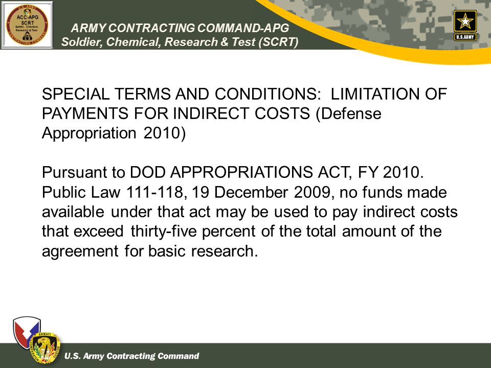 ARMY CONTRACTING COMMAND-APG Soldier, Chemical, Research & Test (SCRT) ACC-APGSCRT Soldier, Chemical, Research & Test SPECIAL TERMS AND CONDITIONS: LI