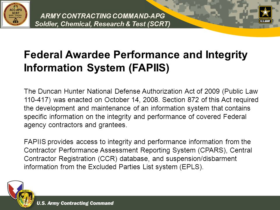 ARMY CONTRACTING COMMAND-APG Soldier, Chemical, Research & Test (SCRT) ACC-APGSCRT Soldier, Chemical, Research & Test Federal Awardee Performance and