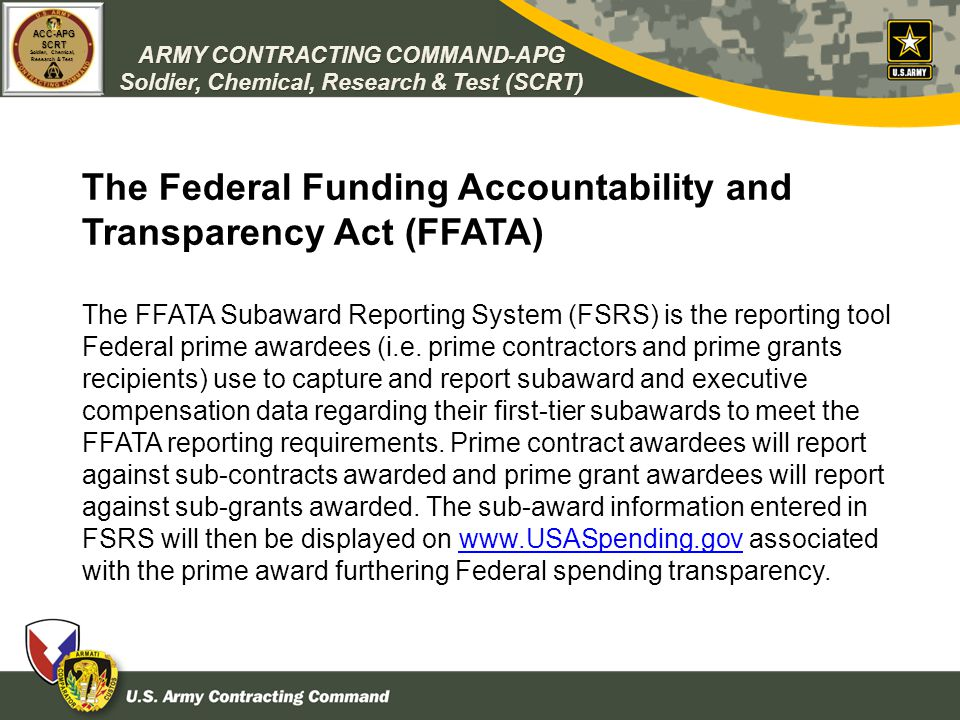 ARMY CONTRACTING COMMAND-APG Soldier, Chemical, Research & Test (SCRT) ACC-APGSCRT Soldier, Chemical, Research & Test The Federal Funding Accountabili