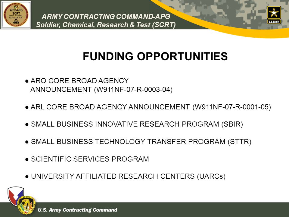 ARMY CONTRACTING COMMAND-APG Soldier, Chemical, Research & Test (SCRT) ACC-APGSCRT Soldier, Chemical, Research & Test FUNDING OPPORTUNITIES ARO CORE B