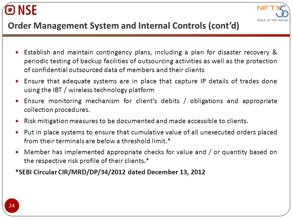 Order Management System and Internal Controls (contd) Establish and maintain contingency plans, including a plan for disaster recovery & periodic test