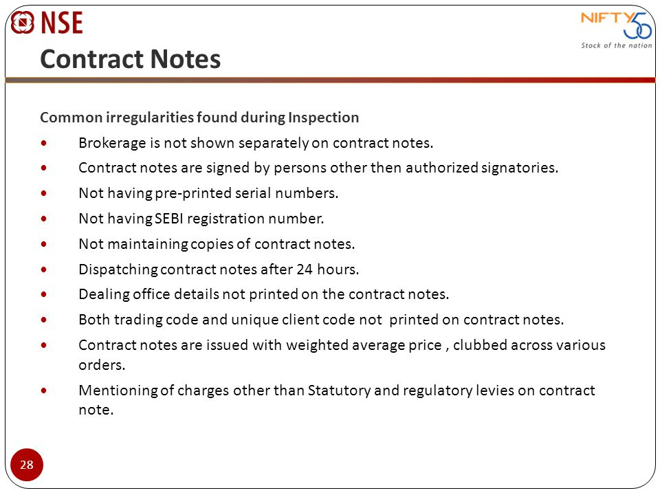 Contract Notes Common irregularities found during Inspection Brokerage is not shown separately on contract notes. Contract notes are signed by persons