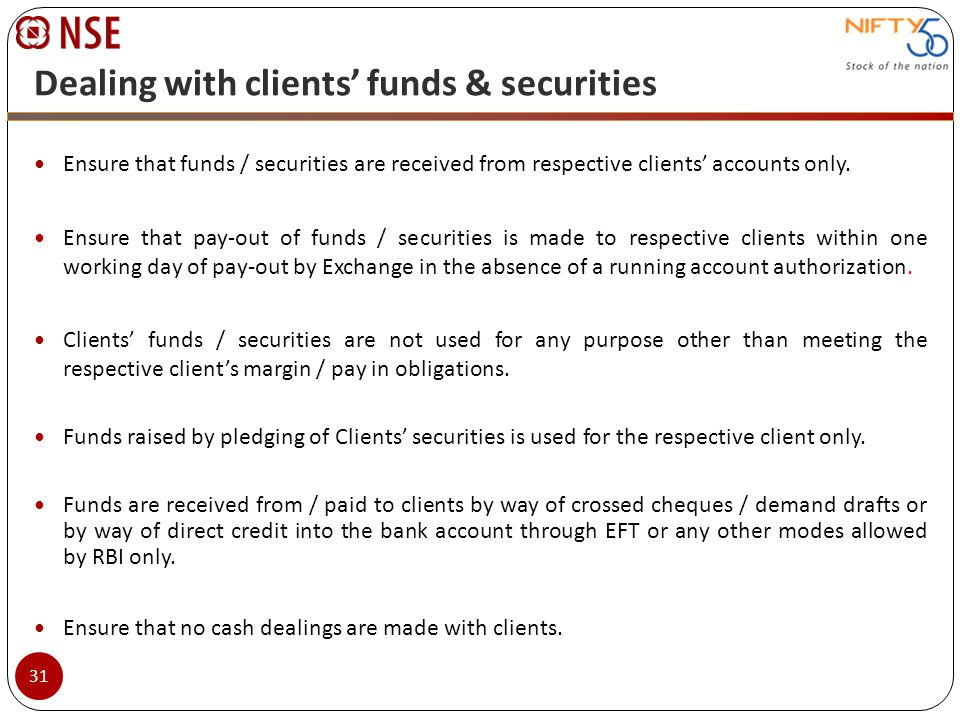 Ensure that funds / securities are received from respective clients accounts only. Ensure that pay-out of funds / securities is made to respective cli