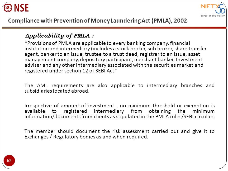 Compliance with Prevention of Money Laundering Act (PMLA), 2002 Applicability of PMLA : Provisions of PMLA are applicable to every banking company, fi