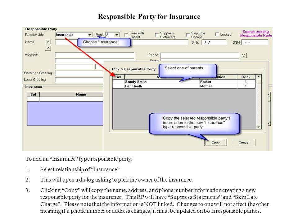 Responsible Party for Insurance To add an Insurance type responsible party: 1.Select relationship of Insurance 2.This will open a dialog asking to pick the owner of the insurance.