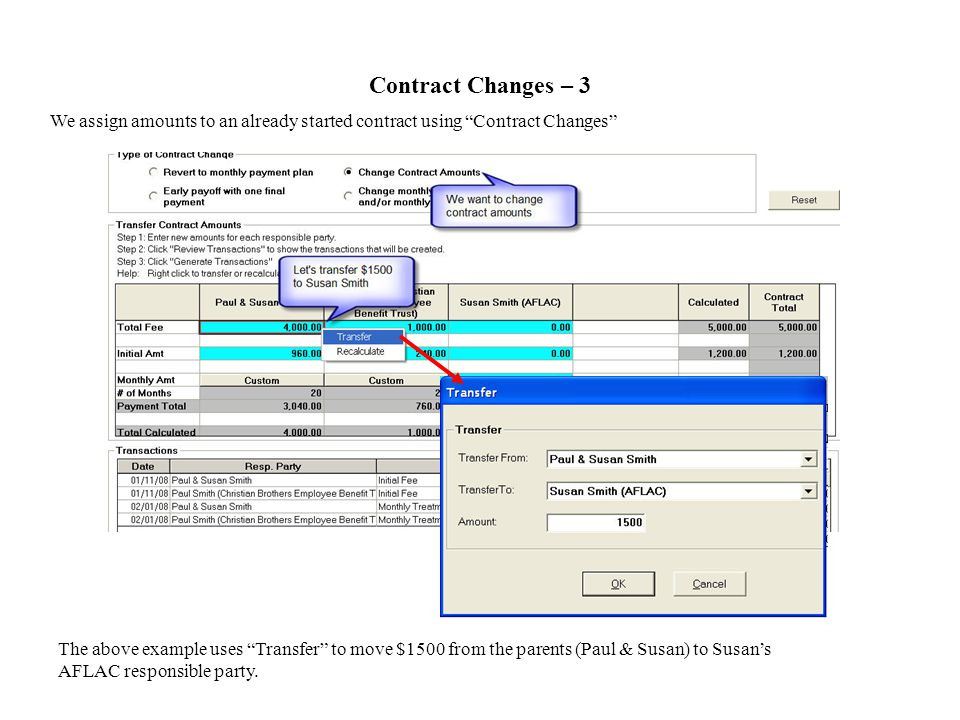 Contract Changes – 3 We assign amounts to an already started contract using Contract Changes The above example uses Transfer to move $1500 from the parents (Paul & Susan) to Susans AFLAC responsible party.